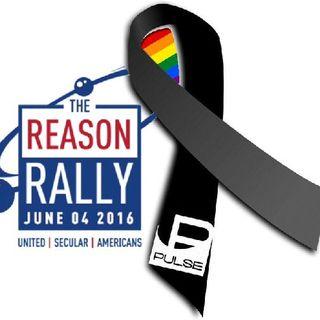 72 AoA: BTTP: Reason Rally Recap & Orlando Tragedy
