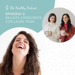 Episodio 2. Belleza consciente con Laura Puga