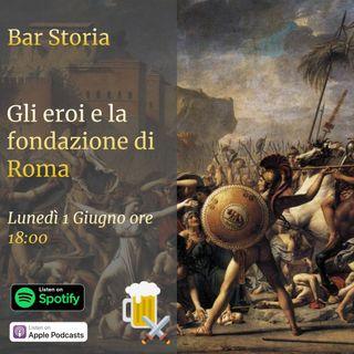 Gli eroi e la fondazione di Roma