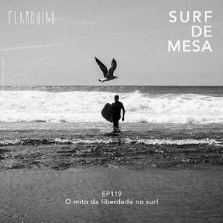 119 - O mito da liberdade no surf
