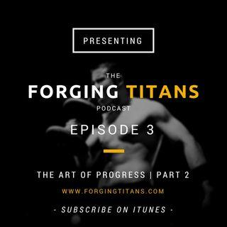 Forging Titans - Episode 3 - Art of Progress - Part 2 - (The Heathy Lifestyle)