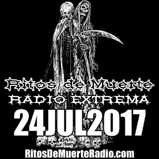 Ritos De Muerte Radio Show 24JUL2017