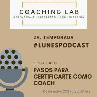 """Episodio #014 """"Pasos para certificarte como coach"""""""