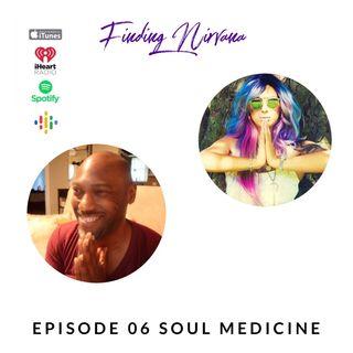 Episode 6 - Soul Medicine