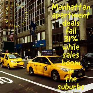 Manhattan apartment deals fall 31% while sales boom in the suburbs