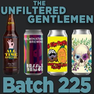 Batch225: Junkyard's Tag Team Partners Sour IPA, Culmination Dazzle Dance NEPA, M Special All Time Special Saison & Kros Strain Fairy Nectar