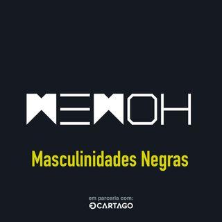 #014 | Masculinidades Negras