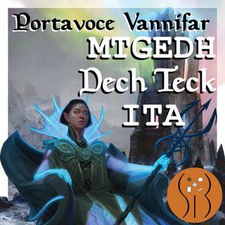 Portavoce Vannifar MTGEDH deck tech ITA
