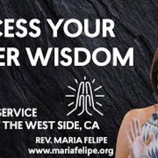 Accessing Your Inner Wisdom - ACIM - UNITY - Maria Felipe