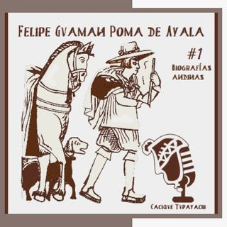 Historia de Felipe Guamán Poma de Ayala