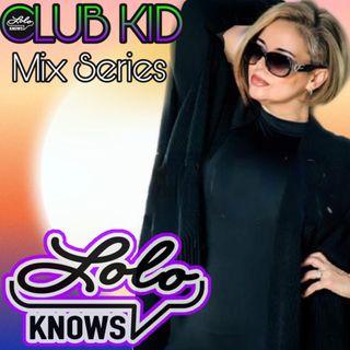 LOLO Knows Club Kid Mix Series... LOLO, LK Radio Network, Charivari, ECR, Cleveland, Akron