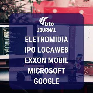 Oyo, Eletromidia, IPO Locaweb, Exxon Mobil, Microsoft e Google | BTC Journal 06/02/20