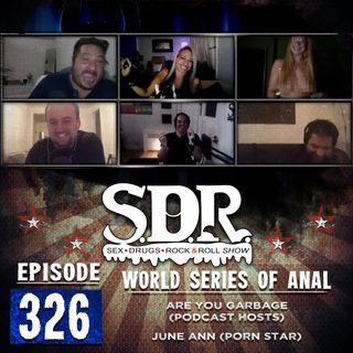 Are You Garbage & June Ann (Podcast Hosts & Porn Star) - World Series Of Anal