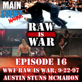 Episode 16: WWF Raw is War 9-22-97 (Austin Stuns McMahon in MSG)