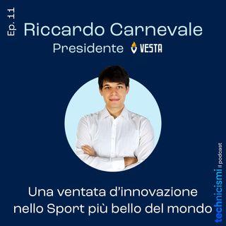 Una ventata d'innovazione nello sport più bello del mondo - Riccardo Carnevale, Presidente Vesta Calcio