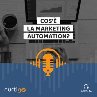 NURTIGO #1 // Che cos'è la Marketing Automation?