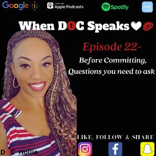 Episode 23 - Before Committing, Questions You Need To Ask