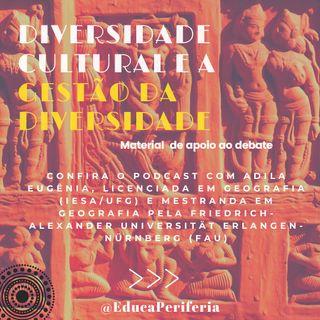#7 - Diversidade Cultural e Gestão da Diversidade com Ádila Eugênia para o @EducaPeriferia
