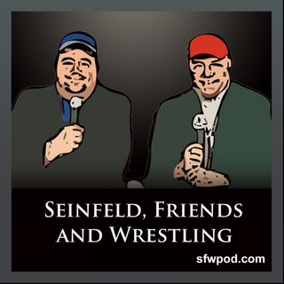 Seinfeld, Friends and Wrestling