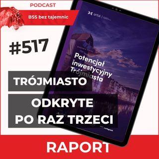 #517 TRÓJMIASTO I Jego Potencjał Inwestycyjny