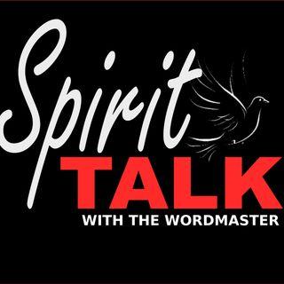 SPIRIT TALK WITH THE WORDMASTER