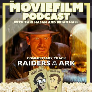 The MovieFilm Commentary Track: Raiders of the Lost Ark