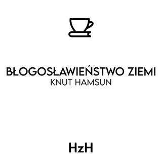 Knut Hamsun: Błogosławieństwo ziemi