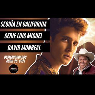 21.  #ENVIVO Serie Luis Miguel, David Monreal | DESMADRUGANDO Abril 26, 2021