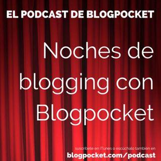 Noches de Blogging (S05E5): Cómo desarrollar tu presencia en el mundo digital