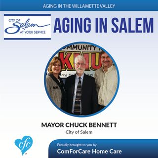 1/17/17: Mayor Chuck Bennett Discusses Aging in Salem on Aging in Willamette Valley with John Hughes from ComForCare