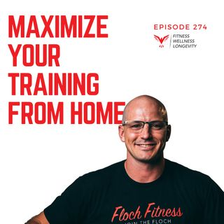 Episode 274: How To Maximize Your Virtual Training From Home