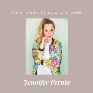 Episodio 1 - Jennifer Pernia