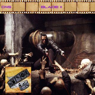 FF: 045: Blade II
