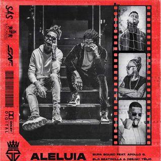 Supa Squad ft. Apollo G & Elji Beatzkilla, Deejay Télio - Aleluia (Afro Beat)