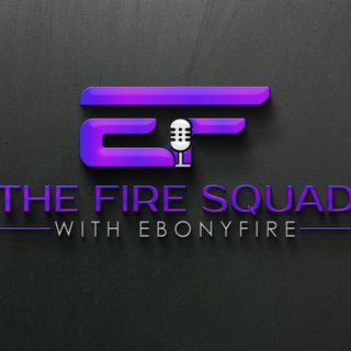 The Fire Squad with EbonyFire (and co-host, FireNation Flamez)