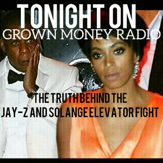 The Truth Behind The Jay-Z and Solange Elevator Fight Also Music From GROWN MONEY