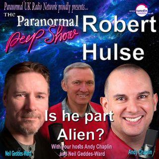 Paranormal Peep Show - Robert Hulse - Is He Part Alien? - 03/18/2021