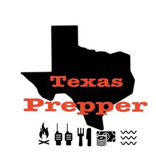 Texas prepper ep #1