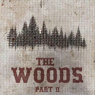 The Feeding - Part II - The Woods