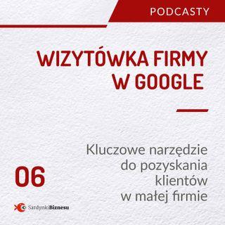 06 Wizytówka firmy w Google | Kluczowe narzędzie do pozyskiwania klientów w lokalnym biznesie