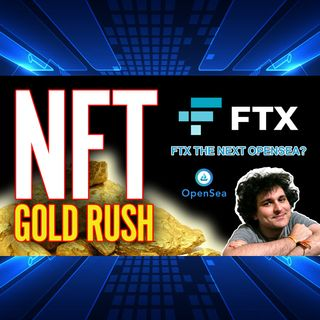 303. FTX NFT Gold Rush | Stef Curry + Tom Brady Could Take Crypto Mainstream