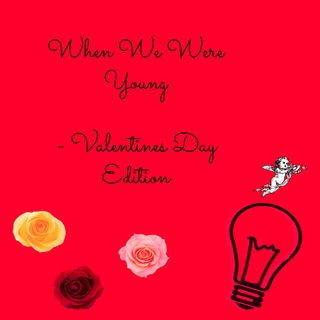 When We Were Young: Vday Edition