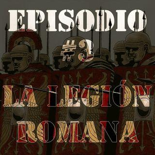 Episodio #3 - La Legión Romana