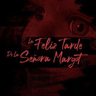 La Feliz Tarde De La Señora Margot (Relatos De Horror)