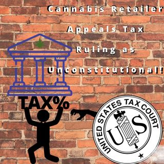 Cannabis Retailer Appeals Tax Ruling As Unconstitutional