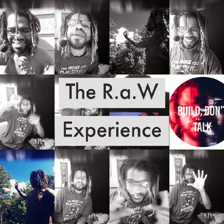 The R.a.W Experience..