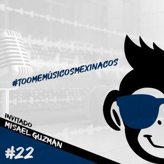 Episodio 22 - #TooMeMúsicosMexiNacos