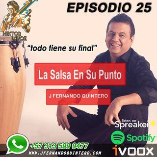 """EPISODIO 25-Héctor Lavoe """"todo tiene su final"""""""
