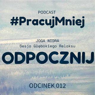 012  Odpocznij - Joga Nidra - Sesja Głębokiego Relaksu - Spokój Medytacja