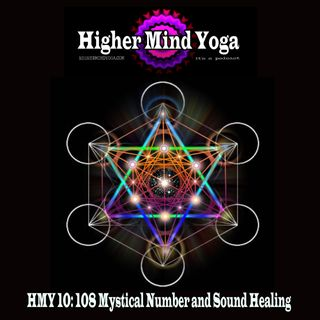 HMY 10: 108 Mystical Number and Sound Healing